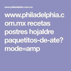www.philadelphia.com.mx recetas postres hojaldre paquetitos-de-ate?mode=amp