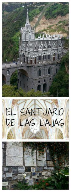 El Santuario de las Lajas - Ipiales Colombia