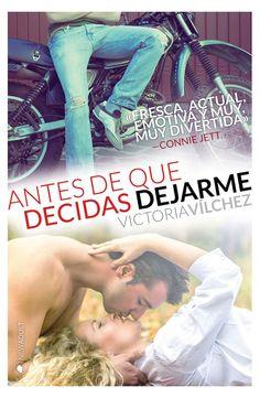 Antes de que decidas dejarme, Victoria Vílchez Editorial: Ediciones Kiwi » Publicación: 15 Septiembre 2014 ISBN: 9788494236365...