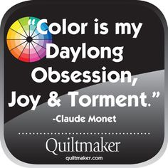 Quilty Quotes from Quiltmaker magazine, for your use and enjoyment. See them all: http://www.quiltmaker.com/columns/quilty_quotes.html