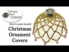 ▶ How to Make a Beaded Christmas Ornament Cover - YouTube free tutorial from The Potomac Bead Company www.potomacbeads.com Buy Online: www.thebeadco.com