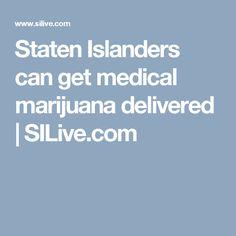 Staten Islanders can get medical marijuana delivered   SILive.com