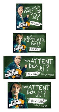 2011 - Design van een aantal banners voor de campagne van VenD Schoolcampus, een gepersonaliseerde viral waarin je een rapport krijgt voor je sociale activiteiten op Hyves aan de hand van krabbels, vrienden, www's en interesses.