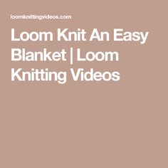 Loom knitting a blanket is a project most loom knitters eventually want to learn to do. If you are looking for a good loom knitting video showing you how to make knitting a blanket using a loom eas… Loom Knitting Projects, Knitting Videos, Knitting Loom Instructions, Round Loom, Knifty Knitter, Knit Dishcloth, Loom Weaving, Knitted Blankets, Stitch