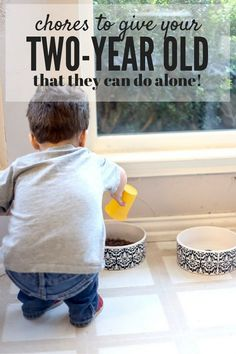 Chores for a Two-Year Old   Love & Renovations