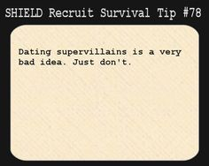 S.H.I.E.L.D. Recruit Survival Tip #78:Dating supervillains is a very bad idea. Just don't>>>They never say we can't!!