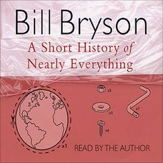 A Short History of Nearly Everything by Bill Bryson