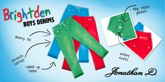 Get your brights on with these funky boys bright denims. Available in brilliant colours, made in comfy stretch cotton, these pants spell fun! Play around boys denims by Jonathan D.