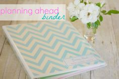 Planning Ahead Binder, what a great idea!