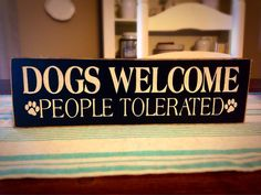 Dogs Welcome, People Tolerated, Primitive Wood Sign, Shelf Sitter, Funny Pet Sign