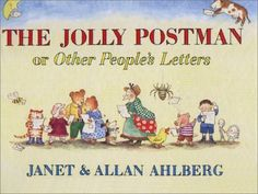 The Jolly Postman; or Other People's Letters - Janet & Allan Ahlberg. Favorite books as a little one.