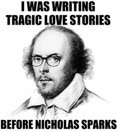 Fun Fact:Shakespeare started writing tragedies right from the beginning of his career!  Tragic Love Stories:Romeo and Juliet, Hamlet, Othe...