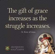The gift of grace Catholic Quotes, Catholic Prayers, Catholic Saints, Religious Quotes, St Rose Of Lima, Saint Quotes, Favorite Bible Verses, All You Need Is Love, Christian Quotes