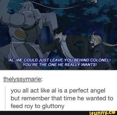 *SPOILERS* Or in FMA the 2003 show when he wanted to rip off Wrath's arm and leg and give them back to Ed.