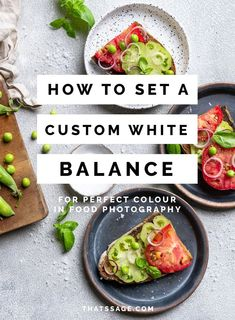 Click to learn how to sew a custom white balance so that your food photos have true to life, stunning colours! #foodphotography #foodblogger #foodblogging #foodstyling #foodphoto