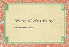 'Canada' ~ Richard Ford    The best last lines from novels  #books #novels #quotes