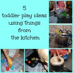 5 toddler play ideas using things from the kitchen