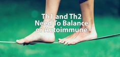 Keeping your immune system balanced is key to staying healthy. Th1 and Th2 dominance can play a role in that balance. Healthy tips for you.  Dr.Jockers.com