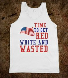 RED, WHITE, & WASTED HAHAHA