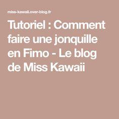 Tutoriel : Comment faire une jonquille en Fimo - Le blog de Miss Kawaii