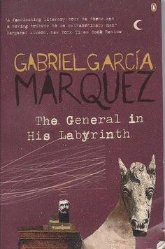 The General in his Labyrinth by Gabriel Garcia Marquez FIC GARCIA MARQUEZ