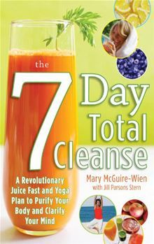 The Seven-Day Total Cleanse: A Revolutionary New Juice Fast and Yoga Plan to Purify Your Body and Clarify the Mind by Mary McGuire-Wien and Jill Stern. Buy this eBook on #Kobo: http://www.kobobooks.com/ebook/The-Seven-Day-Total-Cleanse/book-Tf4Q6DxhtUmV4BE6rafBfQ/page1.html #diet