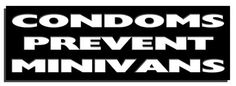 Condoms prevent minivans Bumper Stickers, Me Quotes, Lion, Company Logo, Printing, Red, Bumper Stickers For Cars, Leo, Ego Quotes
