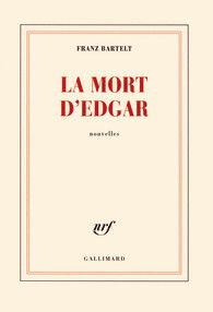 La mort dEdgar - Franz Bartelt - En savoir + : Gallimard http://www.gallimard.fr/Catalogue/GALLIMARD/Blanche/La-mort-d-Edgar