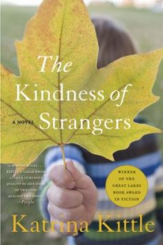 The Kindness of Strangers by Katrina Kittle.