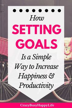 Setting Goals is a Simple way to increase happiness and productivity. This post shows you how to set goals and why it's important. Setting goals decreases stress so that you can be mindful and intentional in your day. great for busy moms, working moms, wahm, busy women, entrepreneurs, femepreneur, mompreneur