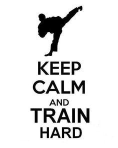 Keep Calm | Train Hard (Taekwondo)