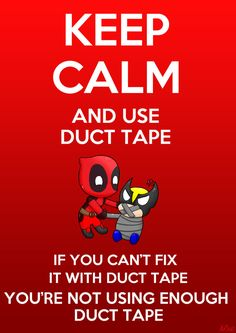 #Deadpool #Fan #Art. (Keep Calm and Use Duct Tape) By: InkyTentacleMonster. (THE * 3 * STÅR * ÅWARD OF: AW YEAH, IT'S MAJOR ÅWESOMENESS!!!™) [THANK U 4 PINNING!!!<·><]<©>ÅÅÅ+(OB4E) https://s-media-cache-ak0.pinimg.com/564x/2f/bd/d7/2fbdd7ca50f33002f9935761aec1e6ec.jpg