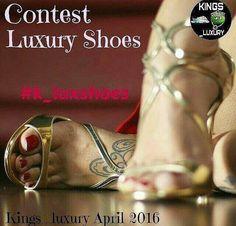 Ami le scarpe, la moda e il lusso? Partecipa al contest Luxury Shoes lanciato da @Kings_Luxury. Posta le tue foto su Instagram , fino al 30 aprile 2016...