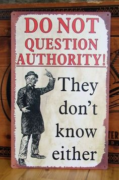 Do Not Question Authority Tin Sign