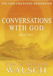 Free - Read Conversations with God Book Three by Neale Donald Walsch