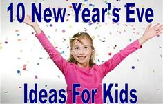 10 New Year's Eve Ideas For Kids