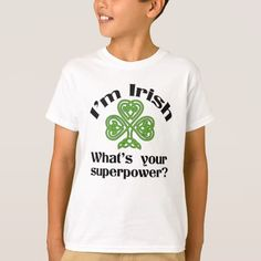 Irish Superpower Funny St. Patrick's Day T-Shirt - Show your Irish pride with a fun Irish Superpower and Shamrock shirt. Great for St. Patrick's Day or throughout the year. This design is available on a variety of styles and colors with short sleeves, long sleeves, hoodies and more. Sold at DP_Holidays on Zazzle.