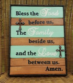 Bless the food before us, the family beside us, and the love between us prayer…