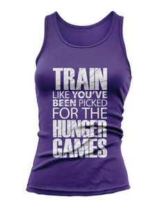 Train Like you've been picked for The Hunger Games - Tank Top Exercise Workout Training Fitness New Workout Attire, Workout Wear, Workout Tanks, Funny Tank Tops, Top Funny, Chips, Tee Shirts, Tees, Sassy Shirts