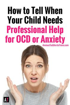 How are you supposed to know when to get your child professional help for OCD or anxiety? As a therapist I get that question often. Here is my response…