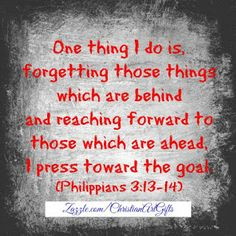 One thing I do is forgetting those things which are behind and reaching forward to those which are ahead I press toward the goal. Bible Verses For Women, Encouraging Bible Verses, Biblical Quotes, Favorite Bible Verses, Bible Verses Quotes, Favorite Quotes, Scriptures, Bible Verses For Depression, Christian Affirmations