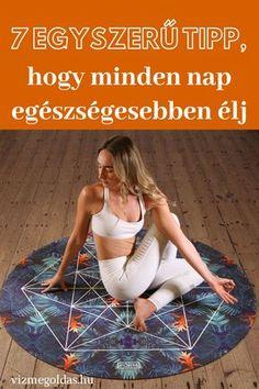 Egészséges életmód - 7 egyszerű tipp, hogy minden nap egészségesebben élj Nap, Beach Mat, Healthy Lifestyle, Minden, Outdoor Blanket, Yoga, My Style, Womens Fashion, Fitness