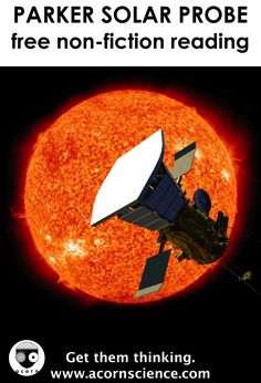 Free non-fiction reading on the Nasa solar probe mission. Science Curriculum, Science Resources, Science Classroom, Science Lessons, Science Activities, Science Projects, Nasa, Einstein, Thermal Energy
