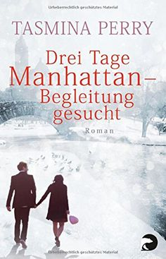 Drei Tage Manhattan - Begleitung gesucht: Roman von Tasmina Perry http://www.amazon.de/dp/3833310413/ref=cm_sw_r_pi_dp_pDEwwb0GQCHZ5