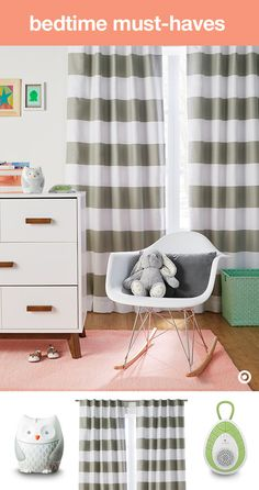 Make nap time or bedtime a little easier by creating a nursery that's a soothing, comfortable place for Baby to sleep. Black-out curtains help darken the room and block out sunshine. A white noise machine emits relaxing sounds and tones to help lull your baby to sleep while masking other noises. And of course, a sweet little night-light helps with changes and provides extra light as needed. Sweet dreams!