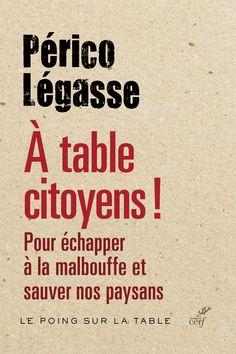 """""""À table citoyens"""", Périco Légasse"""