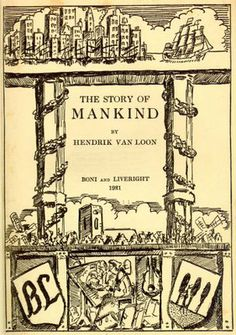 Hendrik Van Loon The Story of Mankind Read this day in history about the first Newbery Award http://www.history.com/this-day-in-history/first-newbery-medal-for-childrens-literature