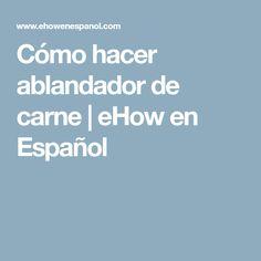 Cómo hacer ablandador de carne | eHow en Español