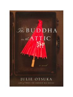 The Buddha In The Attic By Julie Otsuka Review Books Book Worms Book Worth Reading