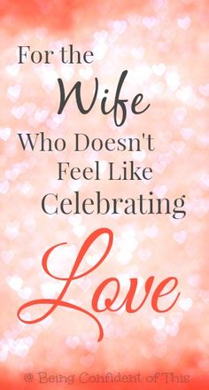 """For the wife in a struggling marriage who doesn't feel like celebrating love this Valentine's Day """"...maybe you've spent time there lately, in that part of the marriage vows that we all like to ignore - the 'for worse'."""""""